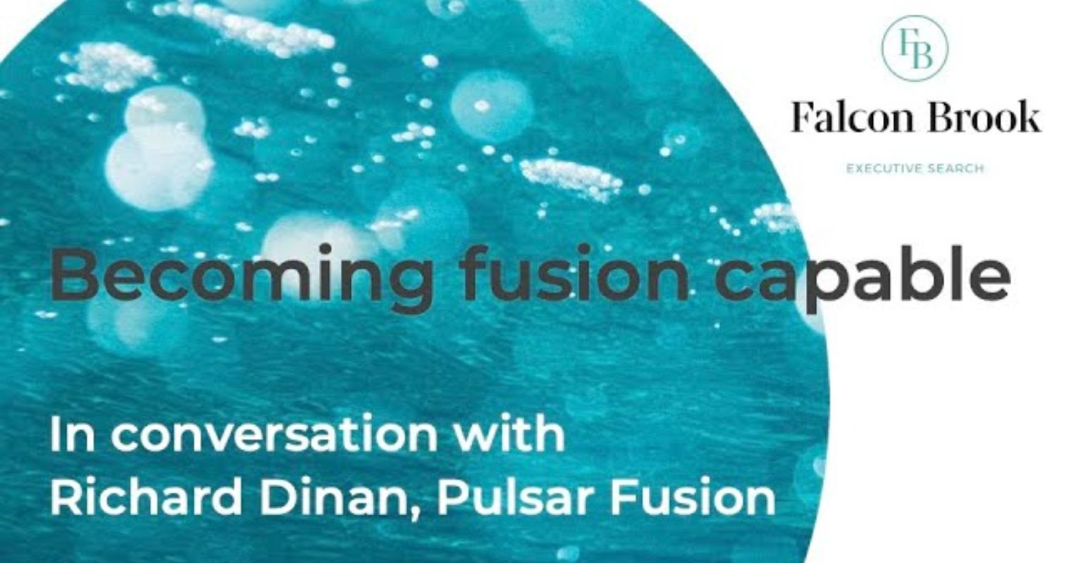 Becoming fusion capable – interview with Richard Dinan